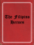 The Filipino Heroes