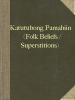 Katutubong Pamahiin (Folk Beliefs / Superstitions)