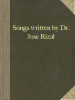 Songs written by Dr. José Rizal